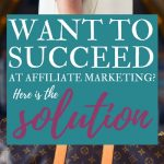 Want to Succeed at Affiliate Marketing? Here Is the Solution
