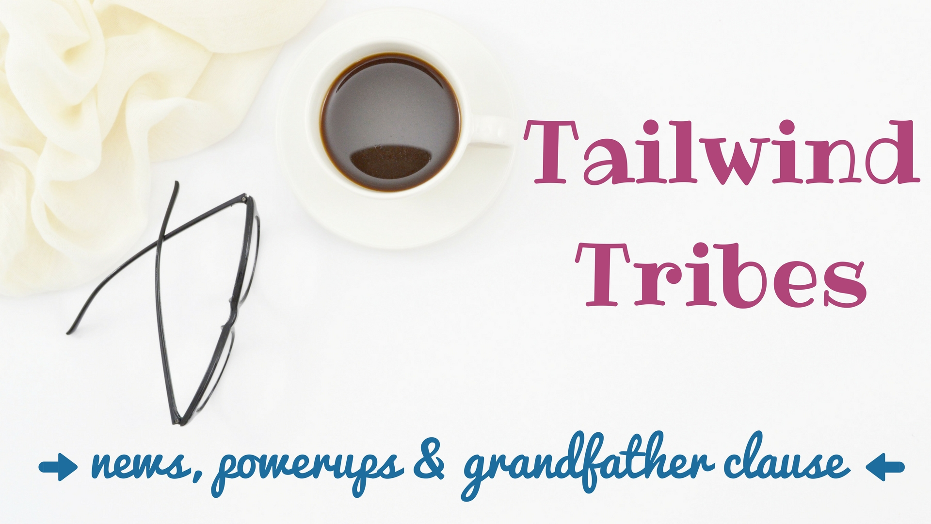 Tailwind Tribes PowerUps and grandfather clause