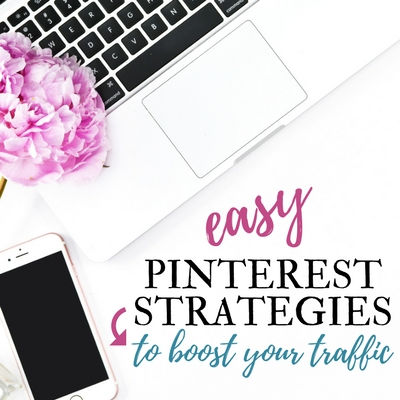 Easy Pinterest strategies to boost your traffic