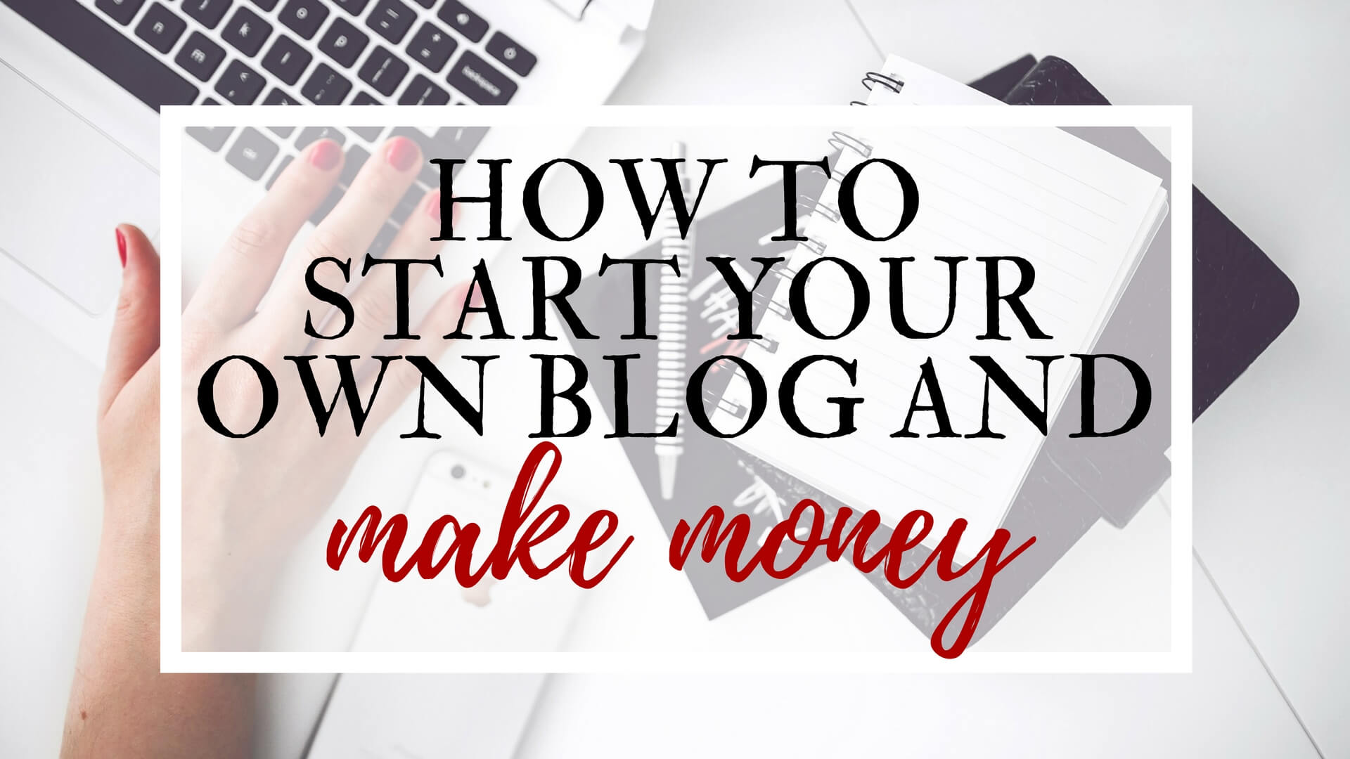 how to start your own blog and make money in 2018