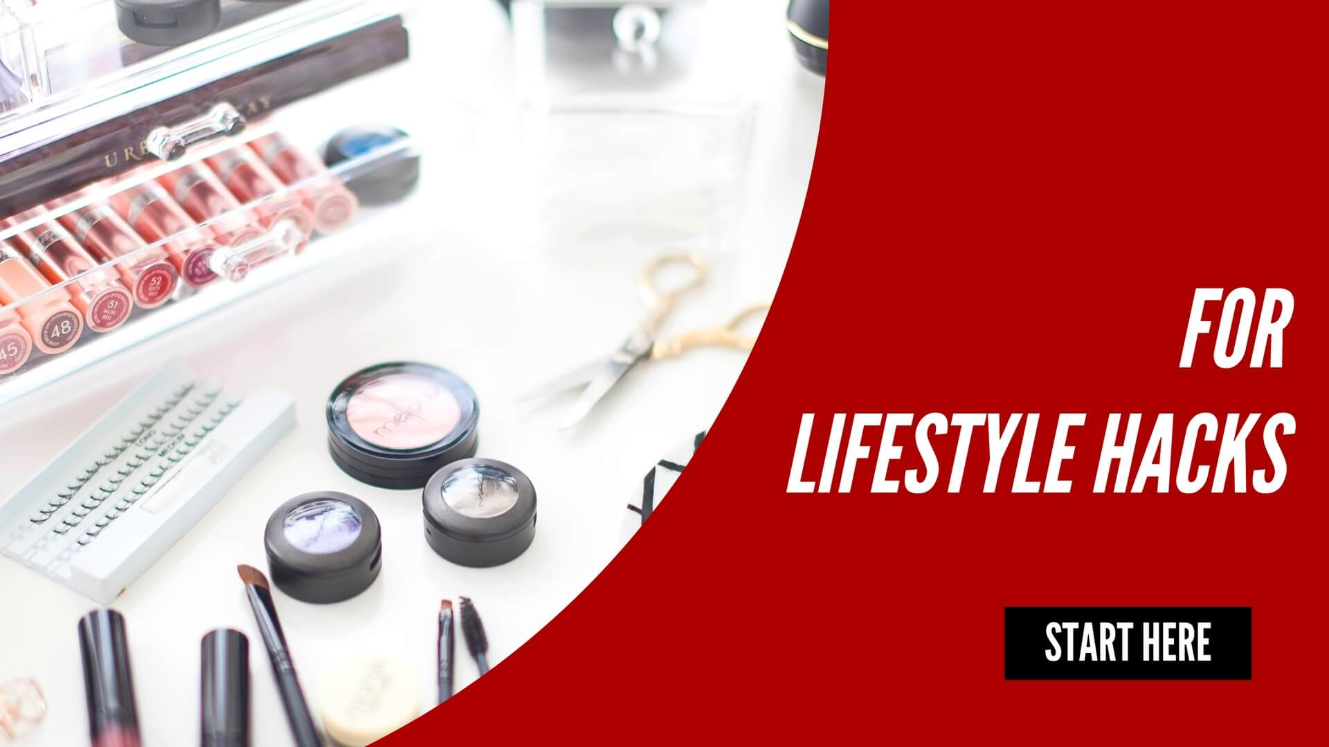 Are you after lifestyle hacks. Start here for tips on beauty, fashion, productivity and more