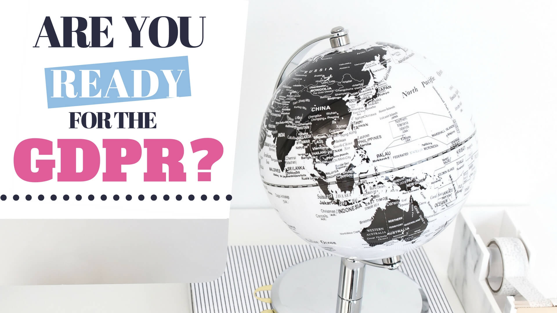 GDPR what it means for blogger and online entrepreneurs