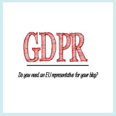 GDPR: Do You Need an EU Representative for Your Blog?