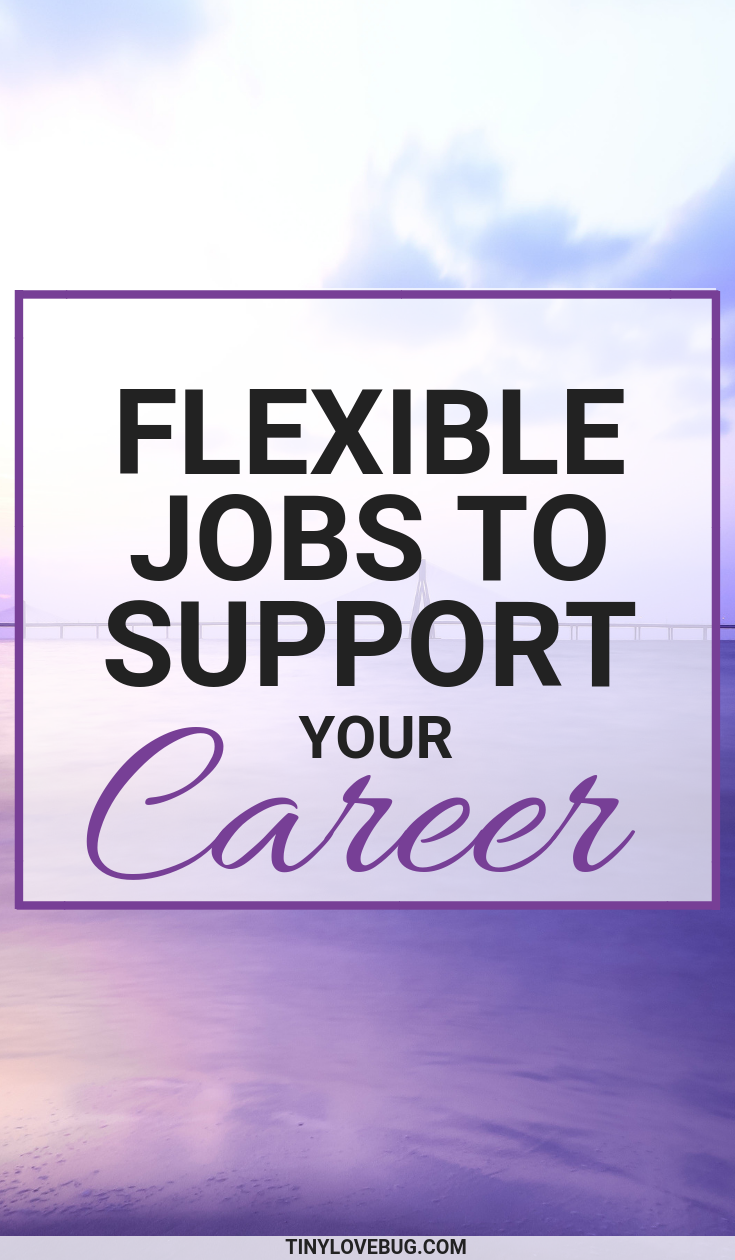 A list of flexible jobs to work and earn some extra money while you are pursuing your career. #Career