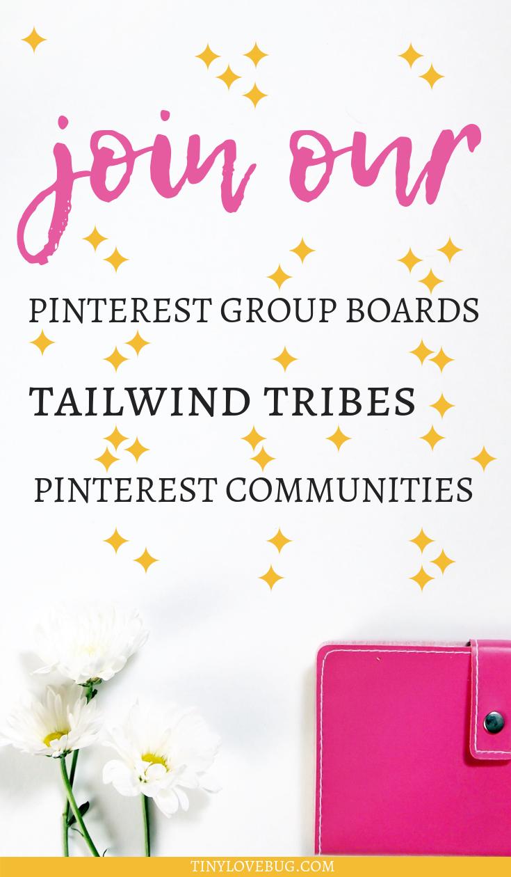 Join our Pinterest Group Boards, Communities and Tailwind tribes. Use Pinterest Group boards, Pinterest communities and Tailwind tribes to grow your blog traffic #PinterestMarketing #BlogTraffic #tribes